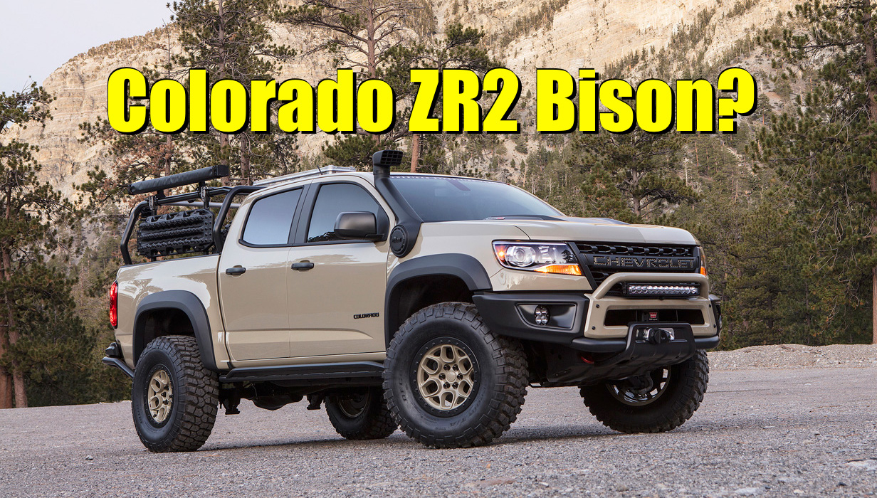 Report: Will Chevy Really Make The Overland-Ready Colorado 2022 Chevrolet Colorado Zr2 Bison Reviews, Price, Specs